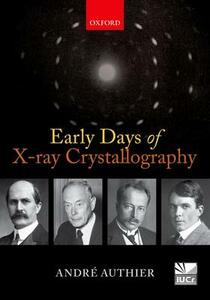 Early Days of X-ray Crystallography - Andre Authier - cover