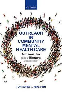 Outreach in Community Mental Health Care: A Manual for Practitioners - Tom Burns,Mike Firn - cover