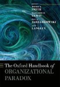 The Oxford Handbook of Organizational Paradox - cover