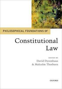 Philosophical Foundations of Constitutional Law - cover
