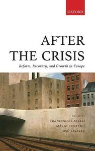After the Crisis: Reform, Recovery, and Growth in Europe - cover