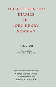 The Letters and Diaries of John Henry Newman: Volume XXI:  The Apologia:  January 1864 to June 1865 - John Henry Newman - cover