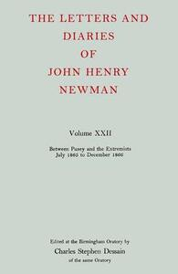 The Letters and Diaries of John Henry Newman: Volume XXII: Between Pusey and the Extremists: July 1865 to December 1866 - John Henry Newman - cover