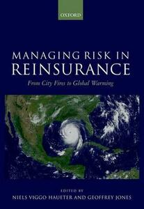 Managing Risk in Reinsurance: From City Fires to Global Warming - cover