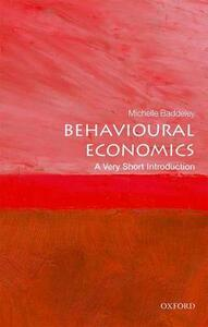 Behavioural Economics: A Very Short Introduction - Michelle Baddeley - cover