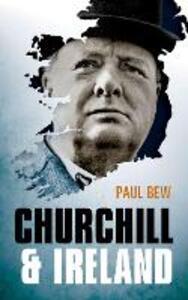 Churchill and Ireland - Paul Bew - cover