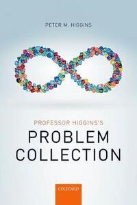 Professor Higgins's Problem Collection - Peter M. Higgins - cover