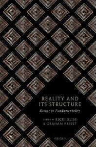 Reality and its Structure: Essays in Fundamentality - cover
