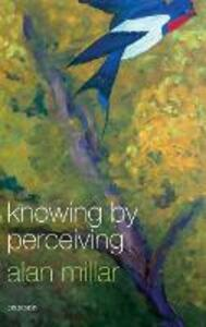 Knowing by Perceiving - Alan Millar - cover