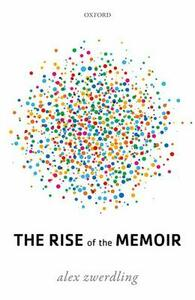 The Rise of the Memoir - Alex Zwerdling - cover