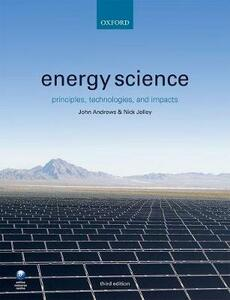 Energy Science: Principles, Technologies, and Impacts - John Andrews,Nick Jelley - cover