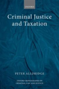 Criminal Justice and Taxation - Peter Alldridge - cover