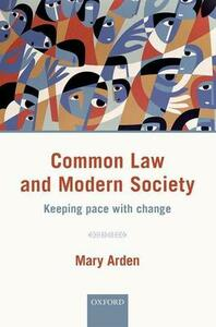 Common Law and Modern Society: Keeping Pace with Change - Mary Arden - cover