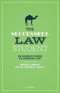 The Successful Law Student: An Insider's Guide to Studying Law - Imogen Moore,Craig Newbery-Jones - cover