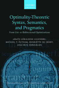 Optimality Theoretic Syntax, Semantics, and Pragmatics: From Uni- to Bidirectional Optimization - cover