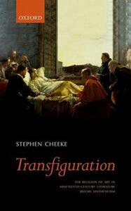 Transfiguration: The Religion of Art in Nineteenth-Century Literature Before Aestheticism - Stephen Cheeke - cover