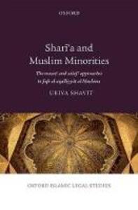 Shari'a and Muslim Minorities: The wasati and salafi approaches to fiqh al-aqalliyyat al-Muslima - Uriya Shavit - cover