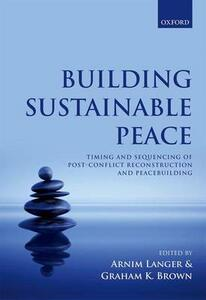 Building Sustainable Peace: Timing and Sequencing of Post-Conflict Reconstruction and Peacebuilding - cover