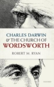 Charles Darwin and the Church of Wordsworth - Robert M. Ryan - cover