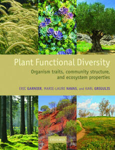 Plant Functional Diversity: Organism traits, community structure, and ecosystem properties - Eric Garnier,Marie-Laure Navas,Karl Grigulis - cover