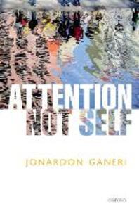 Attention, Not Self - Jonardon Ganeri - cover