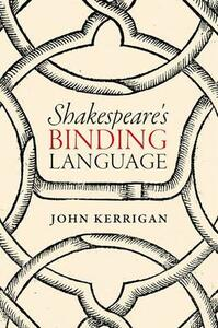 Shakespeare's Binding Language - John Kerrigan - cover