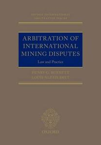 Arbitration of International Mining Disputes: Law and Practice - Henry G. Burnett,Louis-Alexis Bret - cover