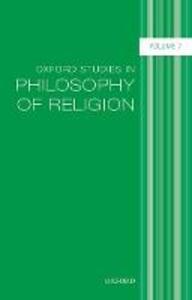 Oxford Studies in Philosophy of Religion, Volume 7 - cover