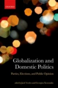 Globalization and Domestic Politics: Parties, Elections, and Public Opinion - cover