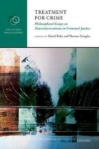 Treatment for Crime: Philosophical Essays on Neurointerventions in Criminal Justice - cover
