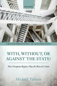 With, Without, or Against the State?: How European Regions Play the Brussels Game - Michael Tatham - cover