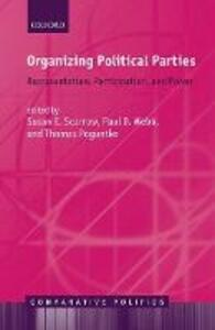 Organizing Political Parties: Representation, Participation, and Power - cover
