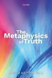 The Metaphysics of Truth - Douglas Edwards - cover