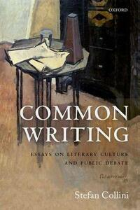 Common Writing: Essays on Literary Culture and Public Debate - Stefan Collini - cover