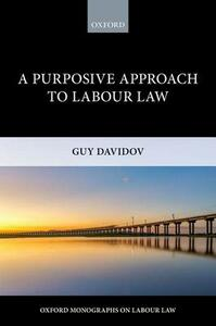 A Purposive Approach to Labour Law - Guy Davidov - cover