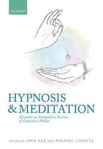 Hypnosis and meditation: Towards an integrative science of conscious planes - cover