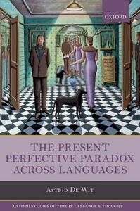 The Present Perfective Paradox across Languages - Astrid De Wit - cover