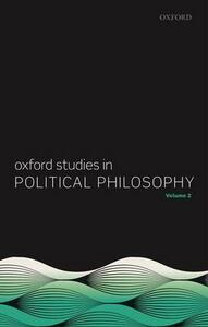 Oxford Studies in Political Philosophy, Volume 2 - cover