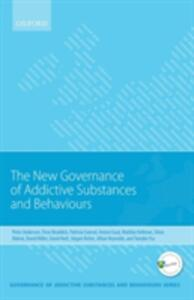 New Governance of Addictive Substances and Behaviours - Peter Anderson,Fleur Braddick,Patricia J. Conrod - cover