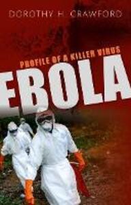 Ebola: Profile of a Killer Virus - Dorothy H. Crawford - cover