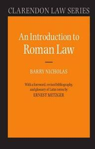 An Introduction to Roman Law - Barry Nicholas,Ernest Metzger - cover