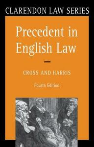 Precedent in English Law - Rupert Cross,J.W. Harris - cover