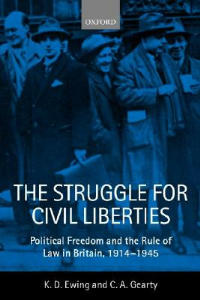 The Struggle for Civil Liberties: Political Freedom and the Rule of Law in Britain, 1914-1945 - Keith Ewing,Conor Anthony Gearty - cover