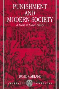 Punishment and Modern Society: A Study in Social Theory - David Garland - cover