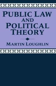 Public Law and Political Theory - Martin Loughlin - cover