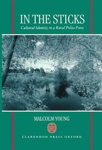 In the Sticks: Cultural Identity in a Rural Police Force - Malcolm Young - cover