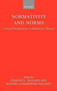 Normativity and Norms: Critical Perspectives on Kelsenian Themes - cover