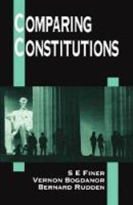 Comparing Constitutions - S. E. Finer,Vernon Bogdanor,Bernard Rudden - cover