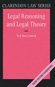 Legal Reasoning and Legal Theory - Neil MacCormick - cover
