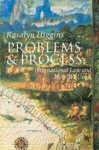 Problems and Process: International Law and How We Use It - Rosalyn Higgins - cover